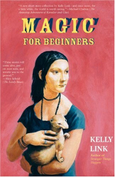 Kelly Link: Magic for Beginners