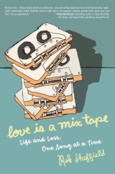 Rob Sheffield: Love Is a Mix Tape: Life and Loss, One Song at a Time
