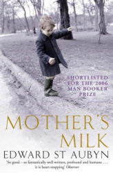 Edward St Aubyn: Mother's Milk