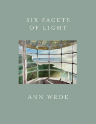 Ann Wroe: Six Facets Of Light