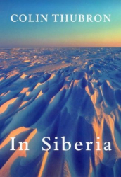 Colin Thubron: In Siberia