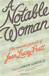 Jean Lucey Pratt: A Notable Woman: The Romantic Journals of Jean Lucey Pratt