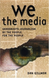 Dan Gillmor: We the Media