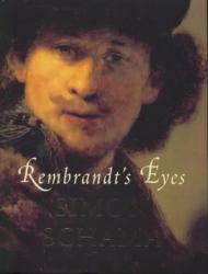 Simon Schama: Rembrandt's Eyes