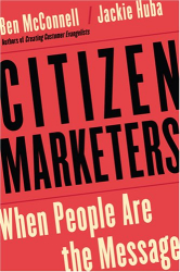 Ben McConnell & Jackie Huba: Citizen Marketers