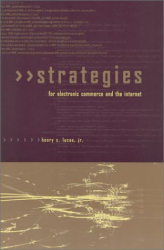 Henry C., Jr. Lucas: Strategies for Electronic Commerce and the Internet
