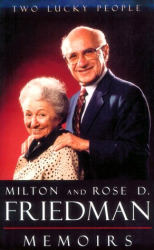 Milton and Rose Friedman: Two Lucky People: Memoirs