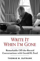 Thomas M. DeFrank: Write it When I'm Gone
