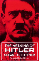 Sebastian Haffner: The Meaning of Hitler