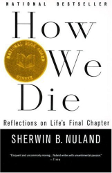Sherwin B. Nuland: How We Die: Reflections on Life's Final Chapter