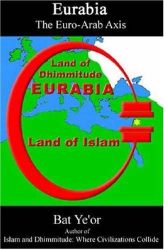 Bat Ye'Or: Eurabia: The Euro-Arab Axis