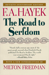 F. A. Hayek: The Road to Serfdom