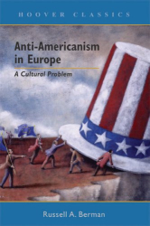 Russell A. Berman: Anti-Americanism in Europe: A Cultural Problem