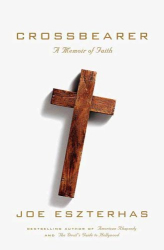 Joe Eszterhas: Crossbearer: A Memoir of Faith