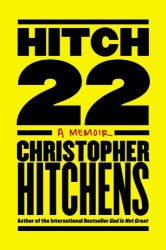 Christopher Hitchens: Hitch-22: A Memoir