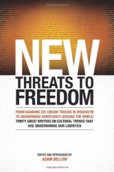 Adam Bellow, Editor: New Threats to Freedom