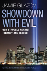 Jamie Glazov: Showdown With Evil: Our Struggle Against Tyranny and Terror