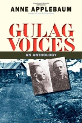 Anne Applebaum, Editor: Gulag Voices: An Anthology