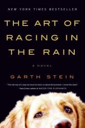 Garth Stein: The Art of Racing in the Rain: A Novel