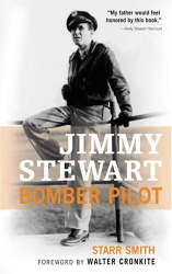 Starr Smith: Jimmy Stewart: Bomber Pilot
