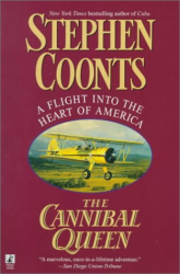 Stephen Coonts: Cannibal Queen: A Flight Into the Heart of America