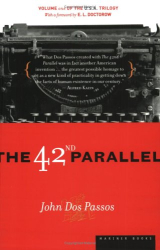 John Dos Passos: The 42nd Parallel: Volume One of the U.S.A. Trilogy