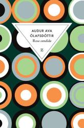 Audur Ava Olafsdóttir: Rosa candida