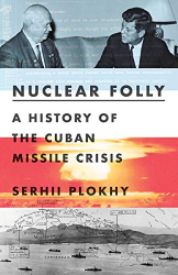Serhii Plokhy: <br/>Nuclear Folly