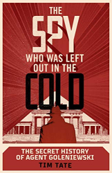 Tim Tate: <br/>The Spy Who Was Left Out in the Cold