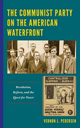 Vernon L. Pedersen: <br/>The Communist Party on the American Waterfront