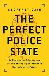 Geoffrey Cain: <br/>The Perfect Police State