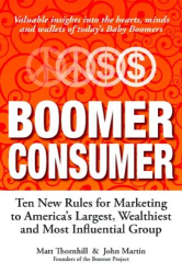 Matt Thornhill: Boomer Consumer: Ten New Rules for Marketing
