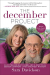 Sara Davidson: The December Project: An Extraordinary Rabbi and a Skeptical Seeker Confront Life's Greatest Mystery