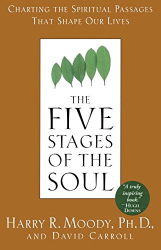 Harry R. Moody: The Five Stages of the Soul: Charting the Spiritual Passages That Shape Our Lives