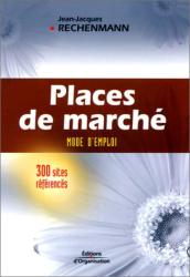 Jean-Jacques Rechenmann: Places de Marché : Mode d'emploi