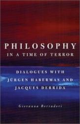 Giovanna Borradori: Philosophy in a Time of Terror: Dialogues With Jurgen Habermas and Jacques Derrida