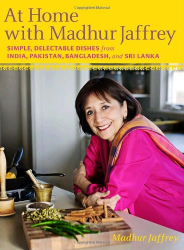 Madhur Jaffrey: At Home with Madhur Jaffrey: Simple, Delectable Dishes from India, Pakistan, Bangladesh, and Sri Lanka