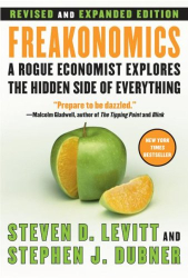 Steven D. Levitt: Freakonomics [Revised and Expanded]: A Rogue Economist Explores the Hidden Side of Everything