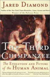 Jared Diamond: The Third Chimpanzee : The Evolution and Future of the Human Animal