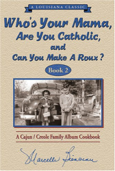 Marcelle Bienvenu: Who s Your Mama, Are You Catholic & Can You Make A Roux? (Book 2)