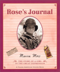 Marissa Moss: Rose's Journal: The Story of a Girl in the Great Depression