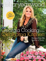 Trisha Yearwood: Georgia Cooking in an Oklahoma Kitchen: Recipes from My Family to Yours
