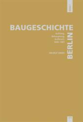 : Baugeschichte Berlin, Band 1 Aufstieg, Behauptung, Aufbruch: 1640–1861