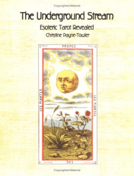 Christine Payne-Towler: Underground Stream, the: Esoteric Tarot Revealed