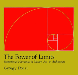 Gyorgy Doczi: Power of Limits, the: Proportional Harmonies in Nature, Art, and Architecture (Shambhala Pocket Classics)