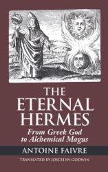 Antoine Faivre: Eternal Hermes: From Greek God to Alchemical Magus