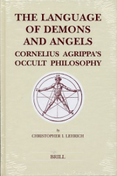 Christopher I. Lehrich: Language of Demons and Angels, The : Cornelius Agrippa's Occult Philosophy (Brill's Studies in Intellectual History)