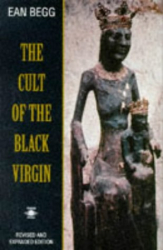 Ean Begg: The Cult of the Black Virgin (Arkana)