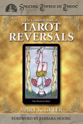 Mary K. Greer: The Complete Book of Tarot Reversals