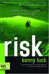 Kenny Luck: Risk: Are You Willing to Trust God with Everything? (The Every Man Series)
